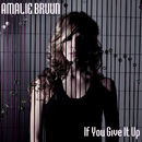 If You Give It Up/Amalie Bruun