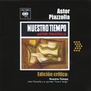 Edición Crítica: Nuestro Tiempo/Astor Piazzolla y su Quinteto Nuevo Tango
