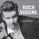 Comme.../Roch Voisine