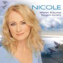 Wenn Träume fliegen lernen/Nicole