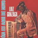 Óia Eu Aqui De Novo/Luiz Gonzaga