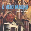 Ô Véio Macho/Luiz Gonzaga