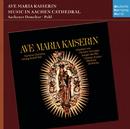Ave Maria Kaiserin/Rudolf Pohl