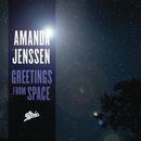 Greetings From Space (Radio Edit)/Amanda Jenssen