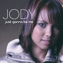 Just Gonna Be Me/Jody