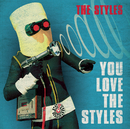 You Love The Styles/The Styles