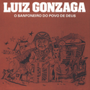 O Sanfoneiro Do Povo De Deus/Luiz Gonzaga