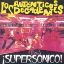 Supersonico/Los Autenticos Decadentes