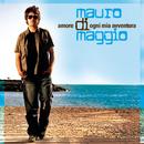 Amore Di Ogni Mia Avventura/Mauro Di Maggio