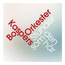 Stunder som den här/Bo Kaspers Orkester