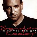 Miss You Tonight/Brendan Keeley