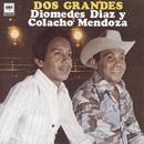 Dos Grandes/Diomedes Diaz & Colacho Mendoza