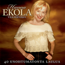 40 Unohtumatonta Laulua/Hanna Ekola