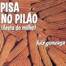 Pisa No Pilão (Festa Do Milho)/Luiz Gonzaga