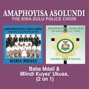 Baba Mdali & Mlindi Kuyez'Ukusa (2 On 1)/Amaphoyisa Asolundi