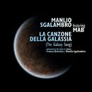 La Canzone Della Galassia (The Meaning Of Life)/Manlio Sgalambro