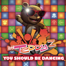 You Should Be Dancing (Radio Edit)/DJ Teddy Z