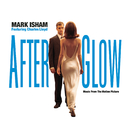 Afterglow - Music From The Motion Picture/Mark Isham