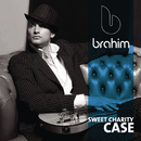 Sweet Charity Case/Brahim