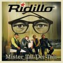 Mister Tal Dei Tali/Ridillo