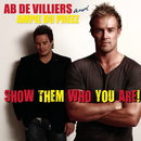 Show Them Who You Are/AB de Villiers & Ampie du Preez