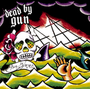 Big Waves/Dead By Gun