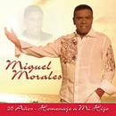 Miguel Morales 20 Años - Homenaje a Mi Hijo/Miguel Morales