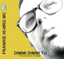 Dimmi Dimmi Tu/Frankie HI-NRG MC