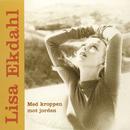 Med Kroppen Mot Jorden/Lisa Ekdahl