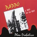 Plan Diabólico/Pappo Y Hoy No Es Hoy