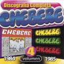 Discografia Completa Vol 4 -1984-1985/Chebere