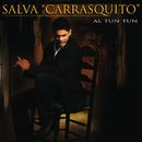 "Al Tun Tun/Salva ""Carrasquito"""
