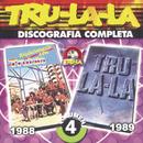 Tru La La Discografia Completa Volumen 4/Tru La La