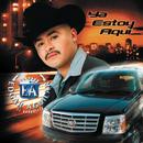 "Ya Estoy Aqui/Edgar Aguilar ""El Narquillo"""