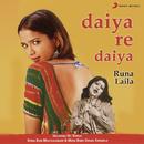 Daiya Re Daiya/Runa Laila