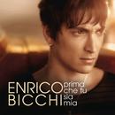 Prima Che Tu Sia Mia/Enrico Bicchi