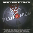 Pimeän Hehku - The Kiss Of Plutonium/Johnny Lee Michaels
