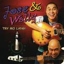 Try Mo Lang/Jose & Wally