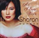 All I Ever Want/Sharon Cuneta