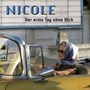 Der erste Tag ohne dich/Nicole