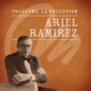 Folclore - La Colección - Ariel Ramirez/Ariel Ramírez