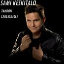 Tahdon lauleskella/Sami Keskitalo