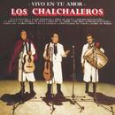 Vivo En Tu Amor/Los Chalchaleros