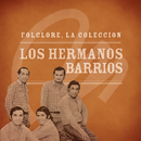 Folclore - La Colección - Los Hermanos Barrios/Los Hermanos Barrios