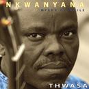 Thwasa/Mahoyana  Nkwanyana