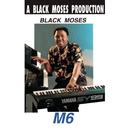 M6/Black Moses