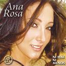Ana Rosa... Ni Mas Ni Menos/Ana Rosa