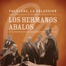 Folclore - La Colección - Los Hermanos Abalos/Hermanos Abalos