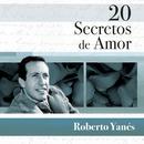 20 Secretos De Amor - Roberto Yanés/Roberto Yanés