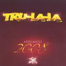 Tru La La - Adelanto 2008/Tru La La
